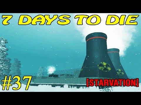 7 Days to Die [ STARVATION ] ► Запуск АЭС ► №37