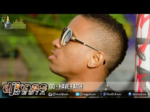 QQ - Have Faith ▶Life Support Riddim ▶JA Productions ▶Reggae ▶Dancehall 2015