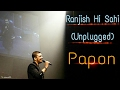 Ranjish Hi Sahi Papon Must Watch Unplugged Mirchi Music Awards mp3