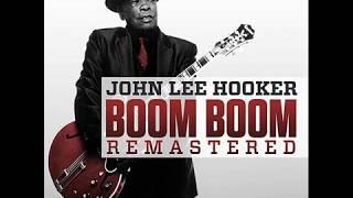 John Lee Hooker Boom Boom Remastered