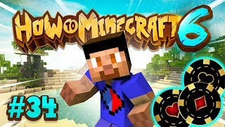 OPENING OUR CASINO! - How To Minecraft #34 (Season 6)