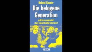 Teil 2 von 4 / Die belogene Generation