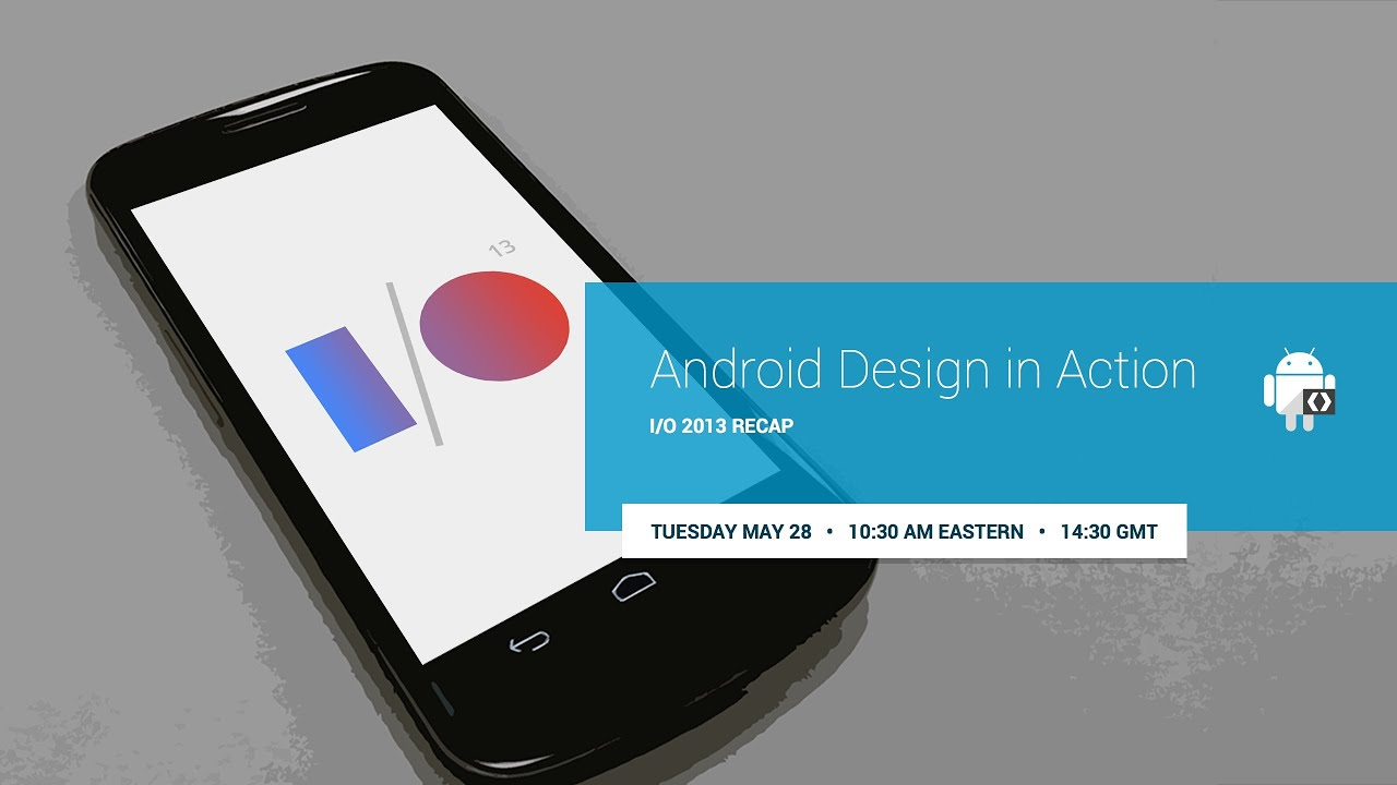 Android Design in Action: Google I/O 2013 Recap