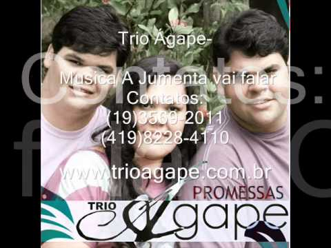 Trio Ágape - A Jumenta Vai Falar