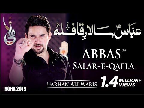 Farhan Ali Waris | Abbas Salar E Qafla | 2019 | 1441