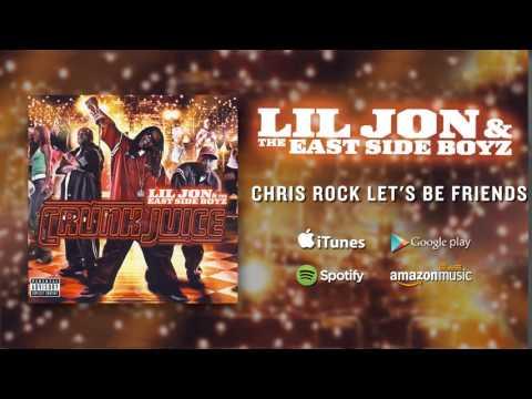 Lil Jon & The East Side Boyz - Chris Rock Lets Be Friends