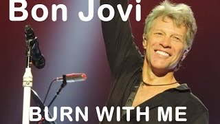 BON JOVI - BURN WITH ME - DEMO OUTTAKE - WHAT ABOUT NOW