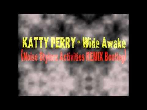 N.S.A ( katty perry Wide Awake Noise Stylerz Activities REMIX Bootleg mp3 )