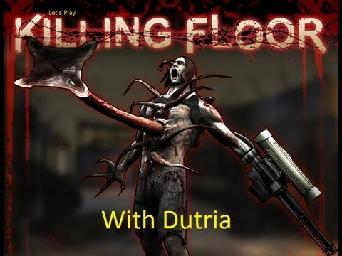Let's play Killing Floor - Westlondon HoE