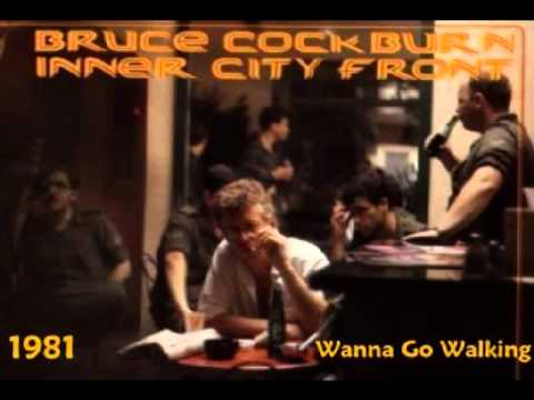 Bruce Cockburn - Wanna go Walking