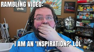 "Rambling:  Am I an ""inspiration""? LOL hardly."