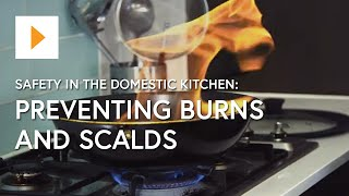 Preventing Burns and Scalds - Safety in the Domestic Kitchen