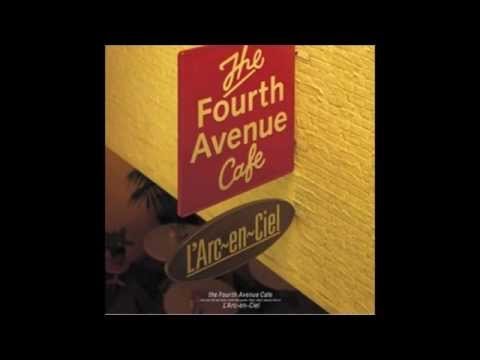 L'Arc~en~Ciel - The Fourth Avenue Cafe