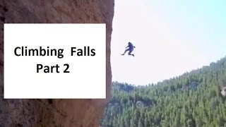 Rock Climbing Falls, Fails and Whippers Compilation 2015 Part 2