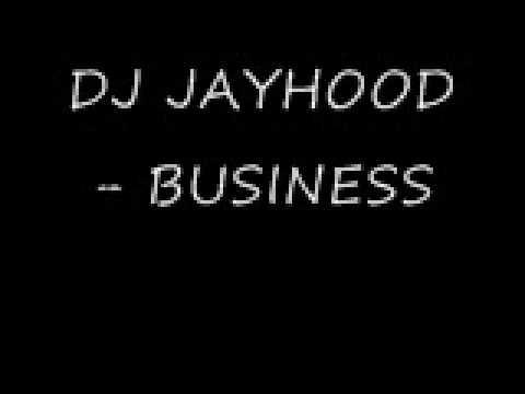 DJ JAYHOOD BUSINESS