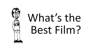 Ask David: What's the Best Film?