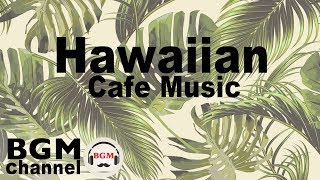 Relaxing Hawaiian Cafe Music - Tropical Island Music for Happy Holiday in a Beach