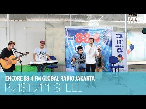 BASTIAN STEEL - JUARA DI HATI - ENCORE (ENTERTAINMENT CORNER) GLOBAL RADIO JAKARTA