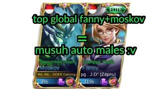 Top Global Fanny + Moskov Kolab Musuh Auto Males :v