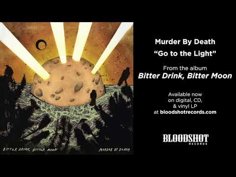 """Murder By Death """"Go to the Light"""" (Audio) thumbnail"""