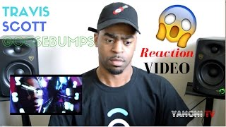 Travis Scott Goosebumps ft Kendrick Lamar Reaction Video