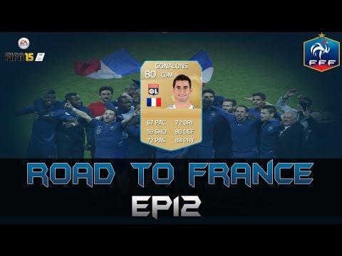 ROAD TO FRANCE | EP12 - Maxime Gonalons | FIFA 15 UT