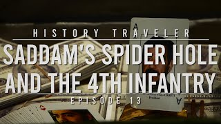 Saddam's Spider Hole & the 4th Infantry | History Traveler Episode 13