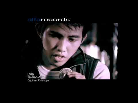 Lyla - Takkan Ada (Official Video Clip)