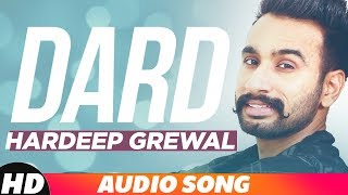 Dard | Audio Song | Hardeep Grewal Latest Punjabi Song 2018 | Speed Records
