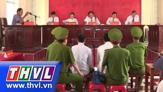 Ánh sáng pháp luật: Vào tù vì thói hung hăng (23/12/2014)