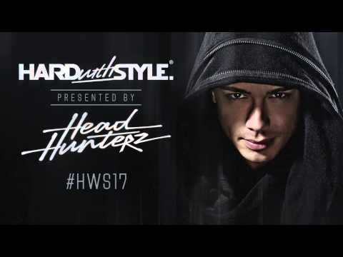 Episode #17 - Headhunterz - Hard With Style