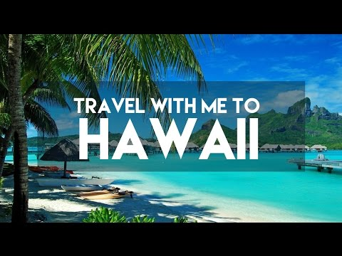 TRAVEL WITH ME TO - HAWAII // MY TRAVEL TOUR GUIDE HAWAII COLLECTION