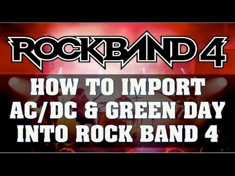 Rock Band 4 Export Guide: How to Import ACDC, Green Day & 20 Free Song Pack
