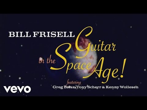 Bill Frisell - The Making of Guitar in the Space Age