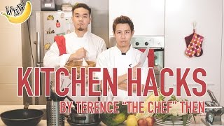 """Kitchen Hacks by Terence """"The Chef"""" Then"""