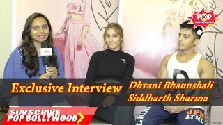 Leja Re Exclusive Interview Dhvani Bhanushali Siddharth Sharma