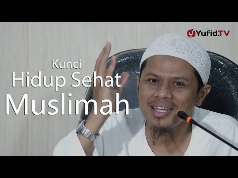 Kajian Muslimah : Kunci Hidup Sehat Muslimah - Sinshe Abu Muhammad Faris Al-Qiyanji
