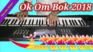 Nonstop Khmer Song Ok Om Bok 2018 | Phol Sơn Khmer