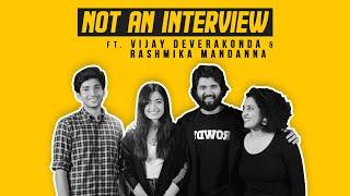 NOT AN INTERVIEW ft. Vijay Deverakonda & Rashmika Mandanna | Fully Mindvoice