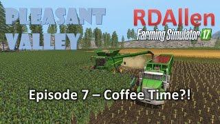 Farming Simulator 17 MP Pleasant Valley E7 - Time for Coffee!?
