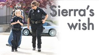 Sierra's wish to be a police officer comes true!