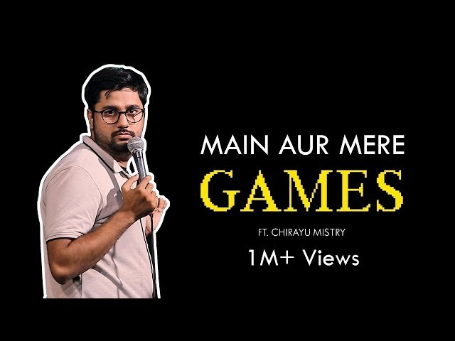 Main aur Mere Games   Stand-Up Comedy by Chirayu Mistry thumbnail
