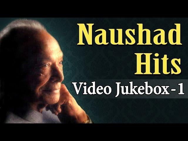 Naushad Ali Hits - Jukebox 1 - Evergreen Romantic Old Hindi Songs