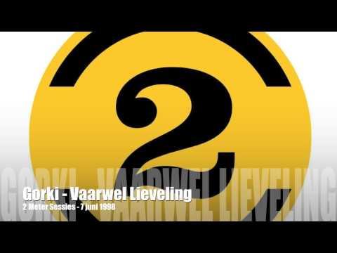 Gorki - Vaarwel Lieveling