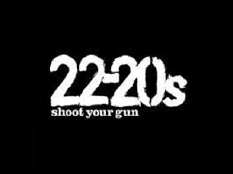 22-20&#039;s - Shoot Your Gun