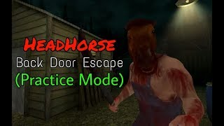 HeadHorse - Back Door Escape (Practice Mode)