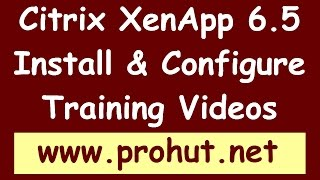 How to Install and Configure Citrix XenApp 6.5 - Part 1 on YouTube
