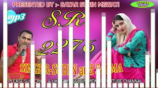 SR - 2276 || SINGER - SUBIN AND SALMA || NEW MEWATI SONS 2019