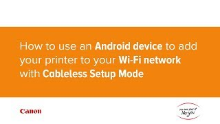 03. How to use an Android device to add a printer to your Wi-Fi network with Cableless Setup Mode