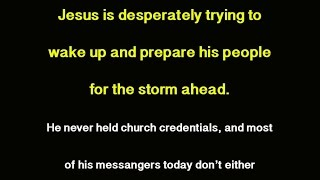 Jesus is desperately trying to wake his people today. Are you listening?